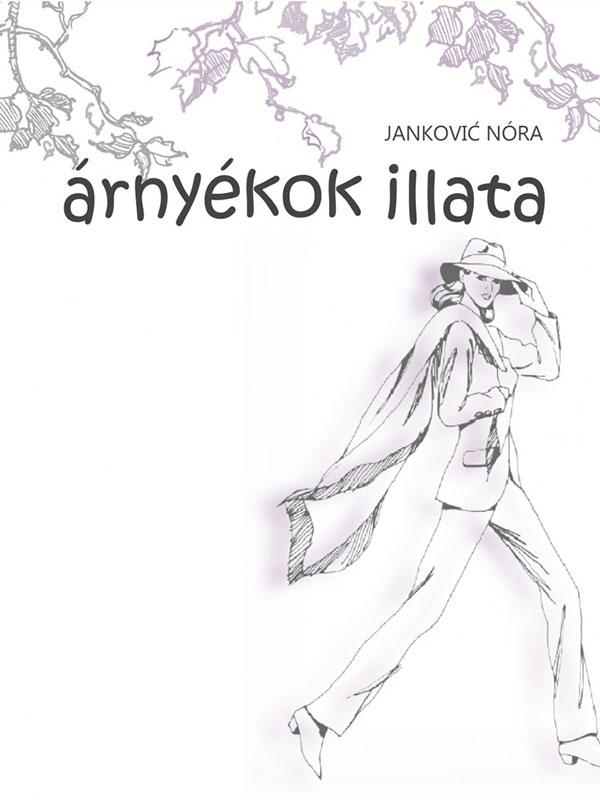 Janković Nóra – Árnyékok illata