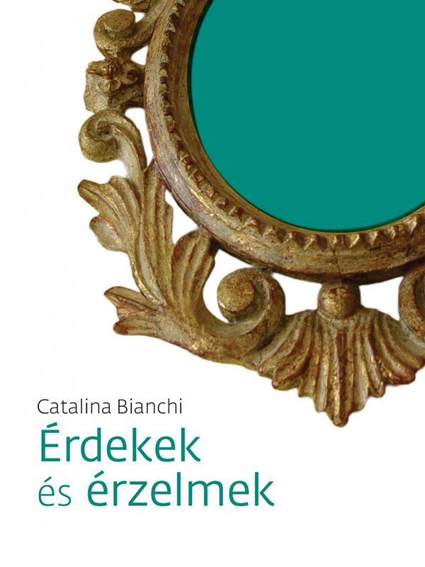 Catalina Bianchi – Érdekek és érzelmek