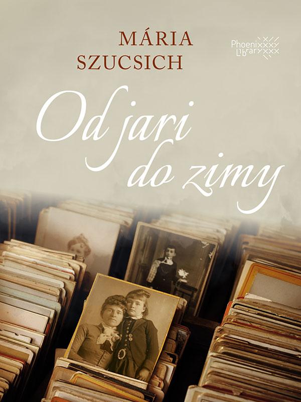 Mária Szucsich – Od jari do zimy