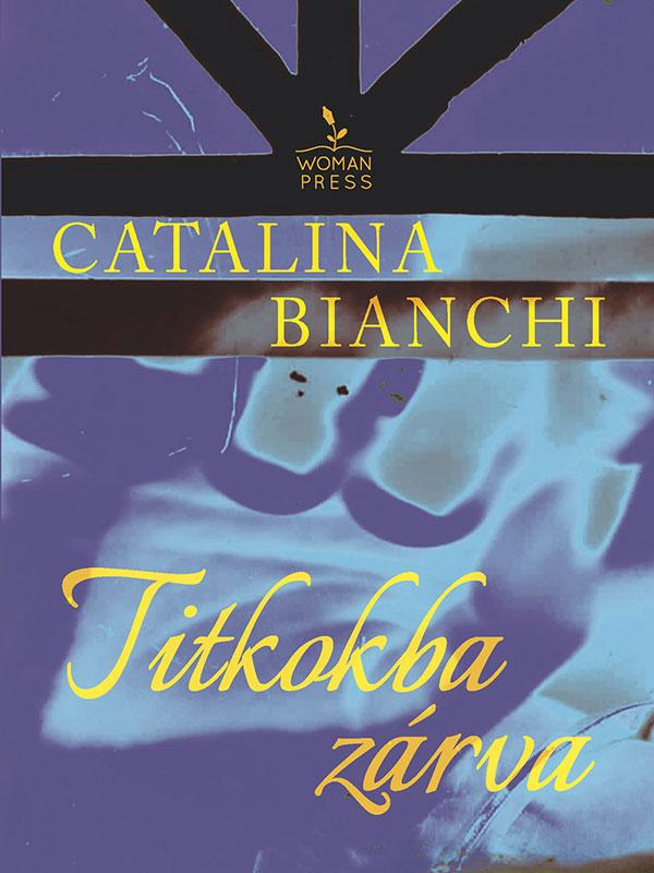 Catalina Bianchi – Titkokba zárva