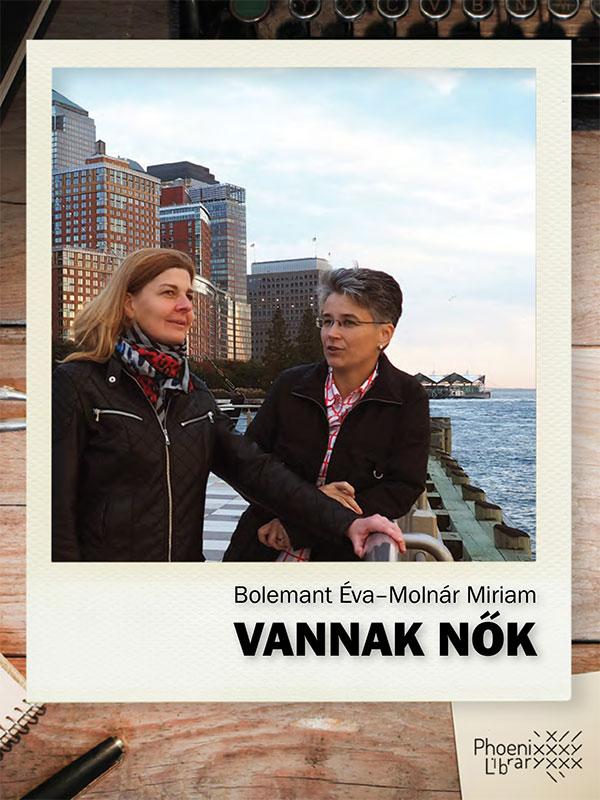 Bolemant Éva, Molnár Miriam – Vannak nők (E-book)