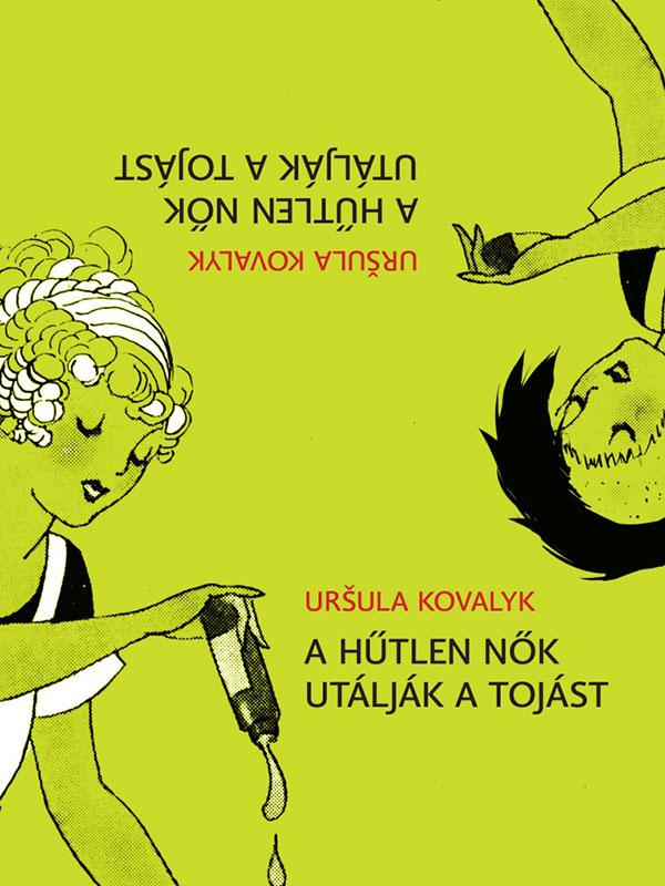 Uršula Kovalyk – A hűtlen nők utálják a tojást