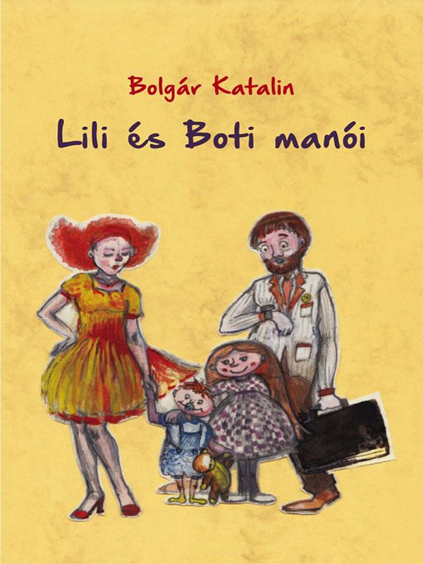 Bolgár Katalin – Lili és Boti manói