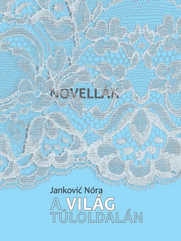 Janković Nóra – Novellák